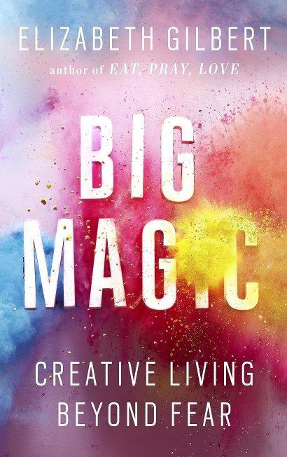Big-Magic-Creative-Living-Beyond-Fear