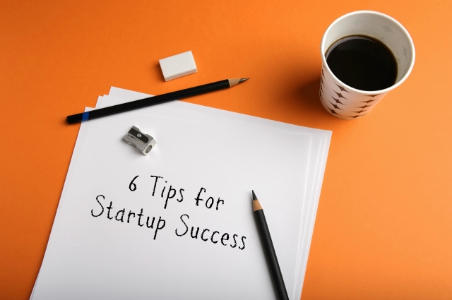 6 Tips for Startup Success.jpg